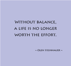without-balance-a-life-is-no-longer-worth-the-effort-olen-steinhauer